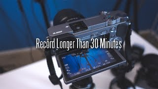 Sony A6000 Video Tutorial Hack: How To Record Longer Than 30 Minutes Record Limit