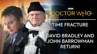 David Bradley and John Barrowman Return! | Doctor Who: Time Fracture