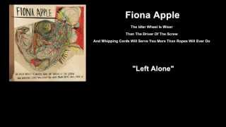Fiona Apple - Left Alone