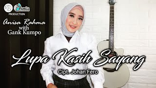 Download lagu Anisa Rahma Lupa Kasih Sayang Cipt Johan Fero Koplo Version Mp3