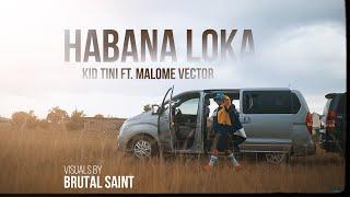 Kid Tini Ft. Malome Vector - Habana Loka [Promo Video] Dir by Brutal Saint