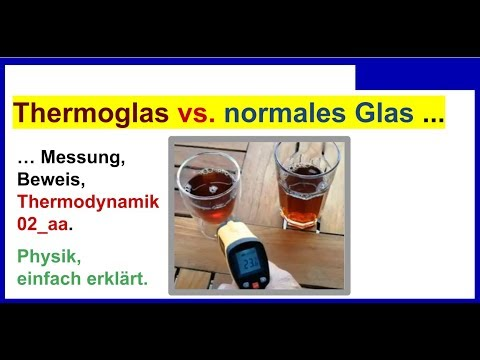 Thermodynamik 02_aa, Thermoglas vs. normales Glas, Test, Messung, Beweis, Physik