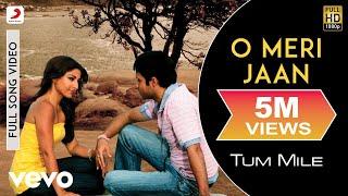 O Meri Jaan Full Video - Tum Mile Emraan Hashmi,Soha Ali