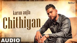 Chithiyaan (Full Audio) | Karan Aujla | Desi Crew | Rupan Bal | Latest Punjabi Songs 2021