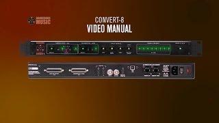 CONVERT-8 Video Manual - Dangerous Music