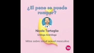 ¿El pene se puede romper? - Dr. Nicola Tartaglia