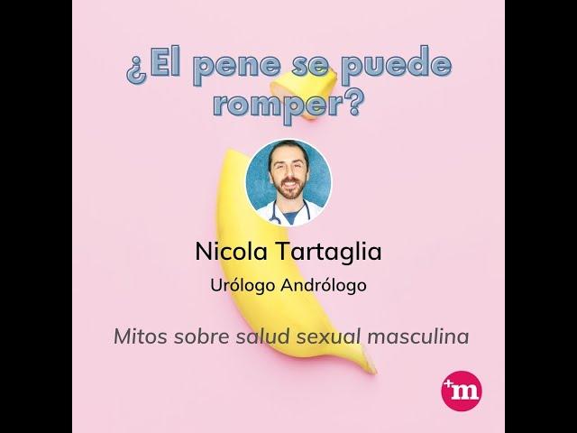 ¿El pene se puede romper? - Dr. Nicola Tartaglia - Nicola Tartaglia