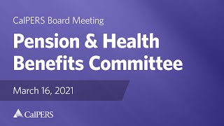 Pension & Health Benefits Committee | March 16, 2021