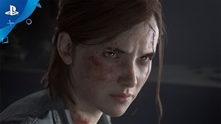 The Last of Us Part II - PlayStation Experience 2016: Reveal Trailer | PS4