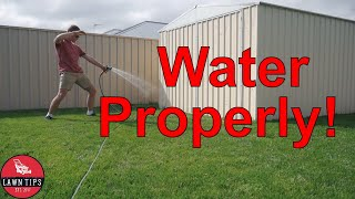 How To Water Your Lawn Properly | Lawn Watering Tips