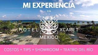 HOTEL XCARET MÉXICO | MI EXPERIENCIA | COSTOS | TIPS | CESARE 182