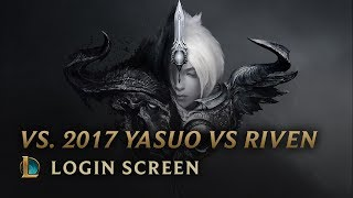 VS. 2017 Yasuo vs Riven | Login Screen - League of Legends