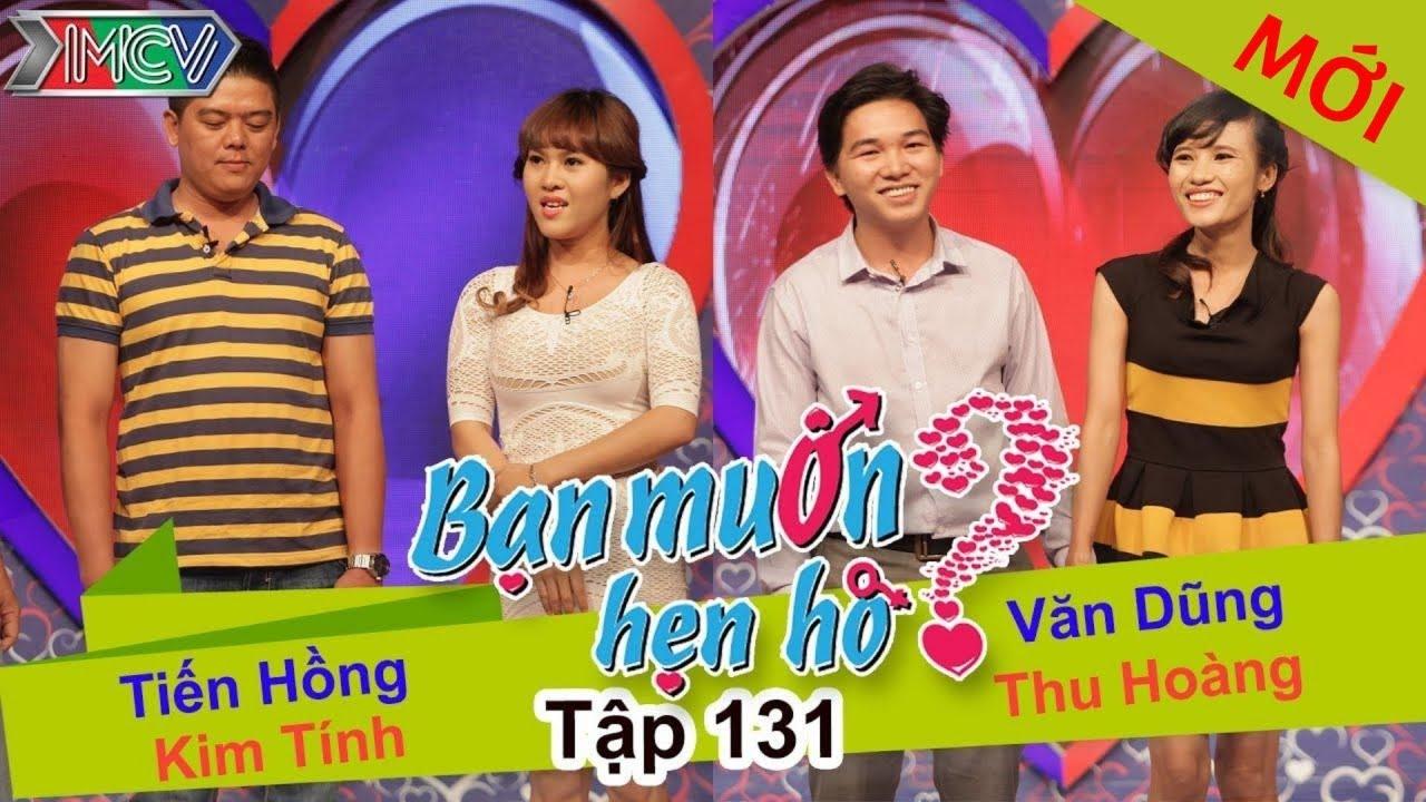 BẠN MUỐN HẸN HÒ #131 UNCUT | Tiến Hồng - Kim Tính | Văn Dũng - Thu Hoàng | 100116 💖
