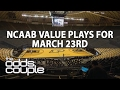 Download Video NCAA Tournament Picks | The Odds Couple With Ross Benjamin | Thursday, March 23