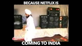 Netflix in India Be Like