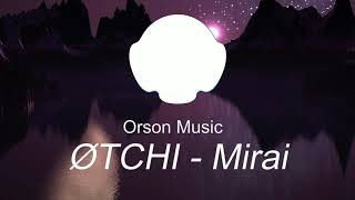 Mirai   ØTCHI (Orson Music Remix)