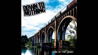 Down To Nothing - Life On The James 2013 Full Album