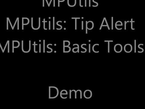 MPUtils, Tip Alert, & Basic Tools  Demo Features
