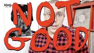 The Needle Drop - Joyner Lucas' ADHD: NOT GOOD