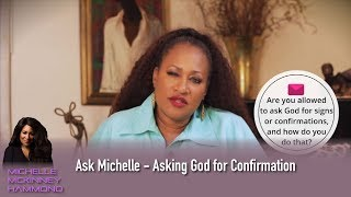 Ask Michelle - Asking God For Confirmation