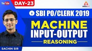 SBI PO/CLERK 2019 | Machine Input-Output  | Reasoning | Day 23 |  By Sachin Sir | 11:30 A.M