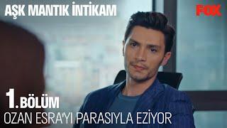 Ozan'dan Esra'ya Para Teklifi - Aşk Mantık İntikam 1. Bölüm