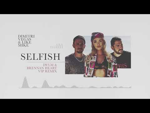 Dimitri Vegas & Like Mike ft. Era Istrefi - Selfish ( DVLM & Brennan Heart VIP Remix)