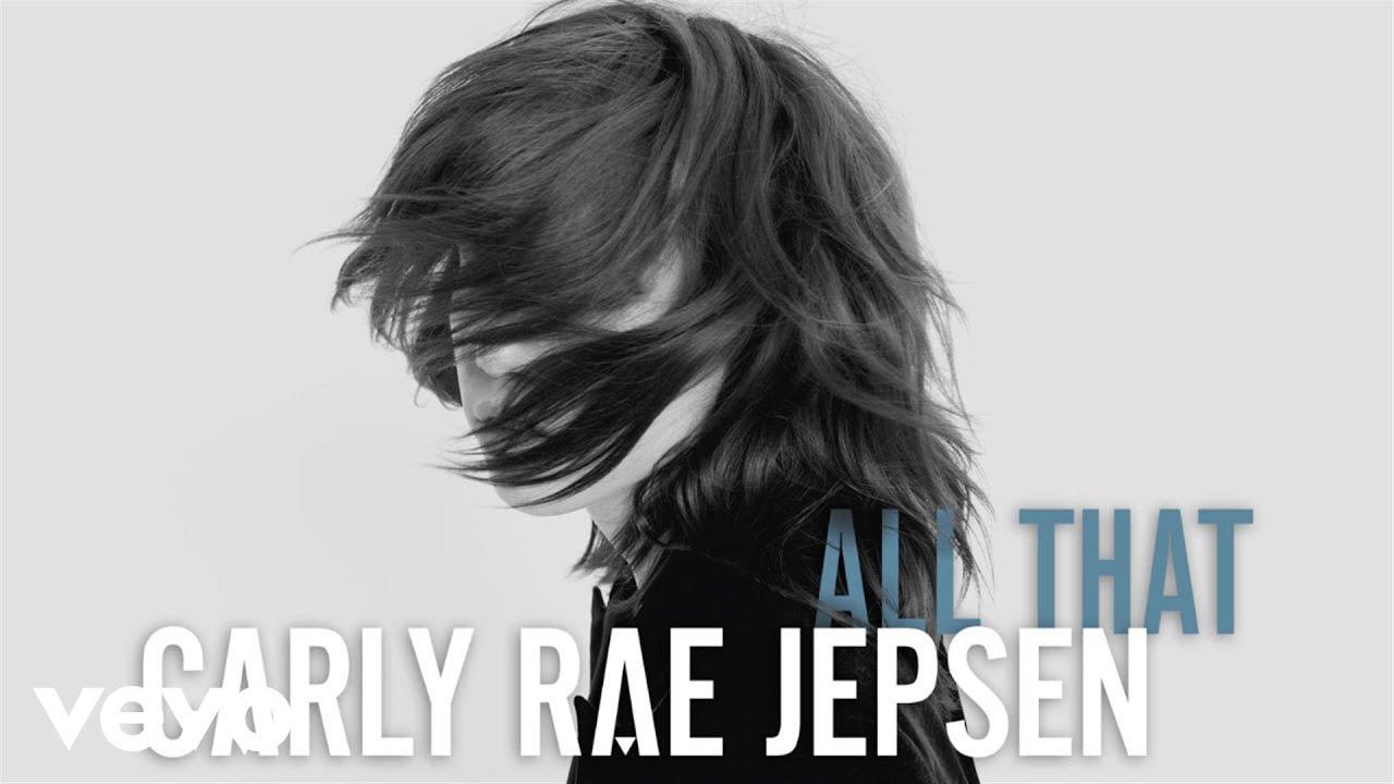 Carly Rae Jepsen – All That (Audio) #Música