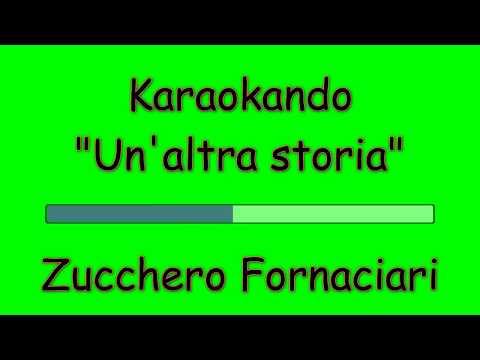, title : 'Karaoke Italiano - Un'altra storia - Zucchero Fornaciari ( Testo )'