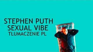 Stephen Puth   SEXUAL VIBE [Tłumaczenie PL]