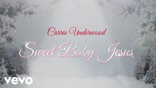 Carrie Underwood - Sweet Baby Jesus (Official Audio Video)