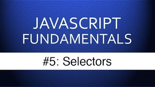Download Youtube: Javascript Selectors - Javascript Tutorial for Beginners With Examples