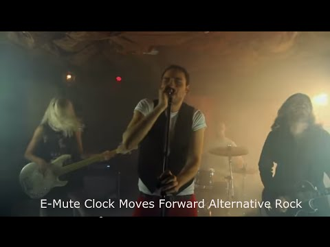 E-MUTE - Clock Moves Forward Alternative rock from London UK