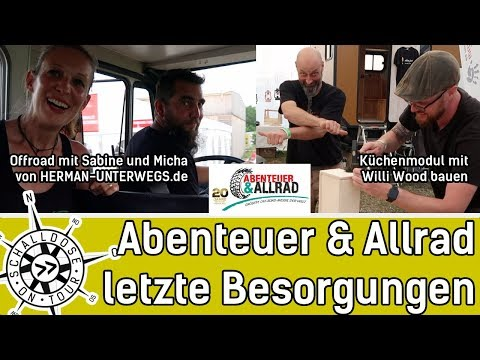 Abenteuer&Allrad 18, letzte Besorgungen vor dem Urlaub & Küche von Willi Wood || SCHALLDOSE ON TOUR