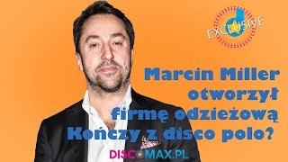 Marcin Miller otworzył nową firmę. Kończy z disco polo? HD www.Discomax.pl