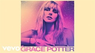 Grace Potter - Nobody's Born With a Broken Heart (Audio Only)