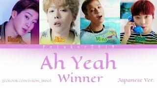 Winner - Ah yeah Japanese version (Lirik colour coded Rom_Indo)
