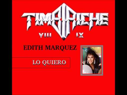 TIMBIRICHE   LO QUIERO Edith