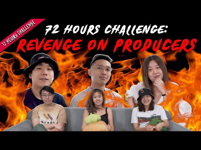 Revenge On The Producers! | 72 Hours Challenges | EP 24