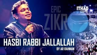 Hasbi Rabbi Zikr by AR Rahman (Allah Hu, Ya Hayu Ya