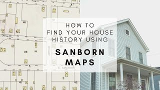 How to Find Your House History | Sanborn Maps