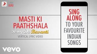 Masti Ki Paathshala - Rang De Basanti|Official Bollywood Lyrics|Naresh Iyer|A.R.Rahman