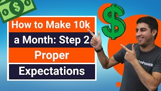 How to Make 10k a Month: Step 2 – Setting Proper Expectations