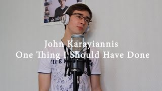 John Karayiannis - One Thing I Should Have Done (Cover / Кавер)