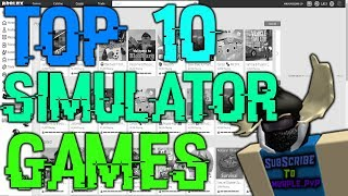 Top 10 Simulator Games In Roblox 2018