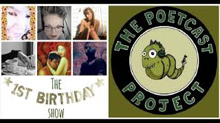 The Poetcast Project: Episode 12 - The One Year Birthday Show