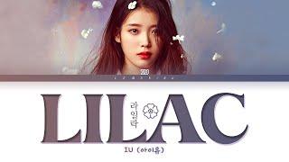 IU LILAC Lyrics (아이유 라일락 가사) [Color Coded Lyrics/Han/Rom/Eng]
