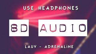 Lauv - Adrenaline (8D AUDIO) 🎧