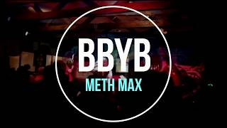 Video BBYB - METH MAX (NEW SONG 2018) Live