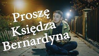 Proszę Księdza Bernardyna (Szumański Cover)